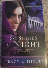 So Shines the Night by Tracy L. Higley