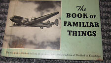 Book of Familiar Things -  Vintage book from the 1940's