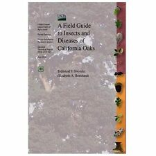 A Field Guide to Insects and Diseases of California Oaks by U. S. Department...