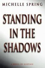 Standing in the Shadows by Spring, Michelle