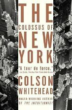 THE COLOSSUS OF NEW YORK CITY by Colson Whitehead NEW book NYC travel essays