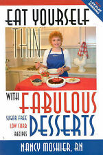 Eat Yourself Thin with Fabulous Desserts: Sugar Free Low Carb Recipes, Moshier,