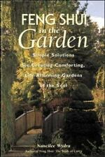 Feng Shui in the Garden : Simple Solutions for Creating a Comforting, -ExLibrary