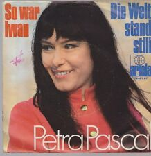 "7"" Single Petra Pascal So war Iwan / Die Welt stand still 70`s Ariola"