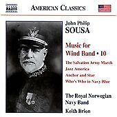 The Royal Norwegian Navy Band : Sousa: Various Wind Band Music Vol.10  (Naxos: 8