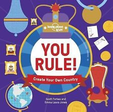 Lonely Planet Kids: You Rule! : Create Your Own Country by Lonely Planet...