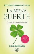 La Buena Suerte : Claves de la Properidad by Alex Rovira Celma (2016, Paperback)
