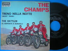45 GIRI THE CHAMPS TRENO NELLA NOTTE NIGHT TRAIN SERPENTE A SONAGLI THE RATTLER