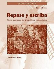 Workbook for Repase y Escriba: Curso Avanzado de Gramtica y Composicion, 6th Edi