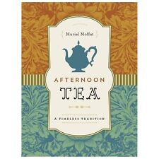 Afternoon Tea: A Timeless Tradition by Muriel Moffat     HC Book (English NEW )