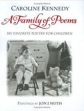 A Family of Poems : My Favorite Poetry for Children by Caroline Kennedy...