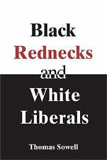 Black Rednecks and White Liberals by Thomas Sowell (2006, Paperback, Annotated)