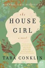 Conklin, Tara - The House Girl: A Novel (P.S.)