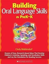 Building Oral Language Skills in PreK-K: Dozens of Easy, Research-Based Ideas Th