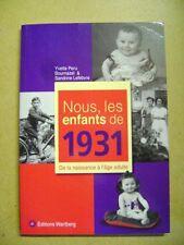 Anniversaire nous les enfants de 1931 de la naissance à l'âge adulte  /T27