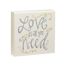 "LOVE IS ALL YOU NEED, Wooden Box Sign, 6"" x 6"", by Collins"