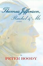Thomas Jefferson, Rachel and Me by Peter Boody (2012, Paperback)
