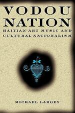 Vodou Nation: Haitian Art Music and Cultural Nationalism (Chicago Studies in Eth