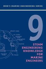 Reeds Marine Engineering and Technology: Steam Engineering Knowledge for...