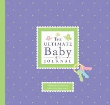 The Ultimate Baby Journal by Alex A. Lluch and Elizabeth Lluch (2010, Hardcover)