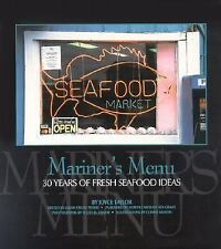 Mariner's Menu : 30 Years of Fresh Seafood Ideas by Joyce Taylor (2003,...