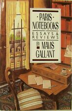 PARIS NOTEBOOKS: ESSAYS & REVIEWS - MAVIS GALLANT
