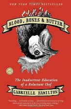 Blood, Bones and Butter: The Inadvertent Education of a Reluctant Chef by Gabrie