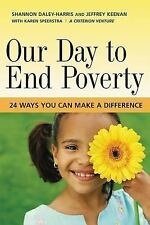 Our Day to End Poverty : 24 Ways You Can Make a Difference by Jeffrey Keenan...