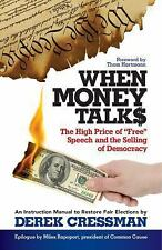 """When Money Talks: The High Price of""""Free"""" Speech and the Selling of Democracy,"""