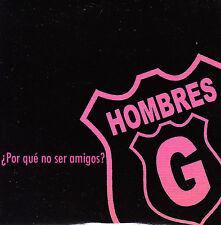 CD SINGLE promo HOMBRES G por que no ser amigos 2004