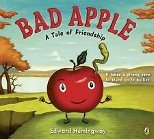 Bad Apple : A Tale of Friendship by Edward Hemingway (2015, Picture Book)