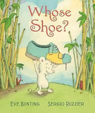 Whose Shoe? by Eve Bunting (2015, Hardcover)