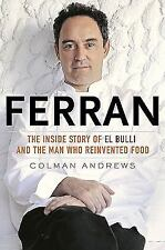 Ferran : The Inside Story of el Bulli and the Man Who Reinvented Food by...