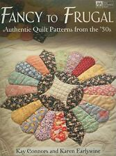 Fancy to Frugal : Authentic Quilt Patterns from the '30s by Karen Earlywine...