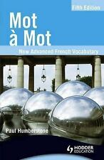Mot a Mot: New Advanced French Vocabulary (French Edition)