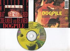 "DOGPILE ""Revved up, wiped out, battered, shattered, creamed and reamed"" (CD) '91"
