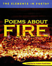 Poems About Fire (The Elements in Poetry) Andrew Fusek Peters Very Good Book