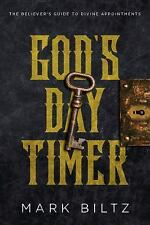 God's Day Timer : The Believer's Guide to Divine Appointments by Mark Biltz...
