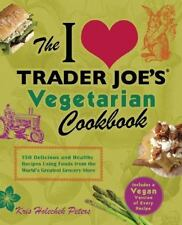 The I Love Trader Joe's Vegetarian Cookbook: 150 Delicious and Healthy Recipes U
