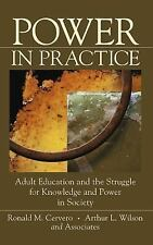 Power in Practice: Adult Education and the Struggle for Knowledge and Power in S