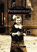 Images of America: Phoenixville by Vincent, Jr. Martino (2002, Paperback)