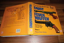 Klaus-Peter König -- FAUSTFEUERWAFFEN // die Pistolen+Revolver unserer Zeit 1991