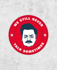 Ron Swanson Sticker! We Still Never Talk Sometimes! Parks and Recreation, laptop