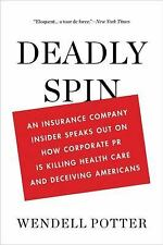NEW - Deadly Spin by Wendell Potter Insurance Insider Corporate (Paperback)