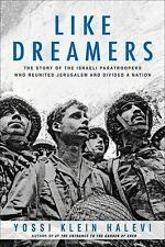 Like Dreamers: The Story of the Israeli Paratroopers Who Reunited Jerusalem and