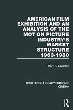 American Film Exhibition and an Analysis of the Motion Picture Industry's...
