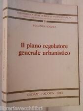 IL PIANO REGOLATORE GENERALE URBANISTICO Eugenio Picozza Cedam 1983 Urbanistica