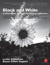 Black and White in Photoshop CS4 and Lightroom: A complete integrated -ExLibrary