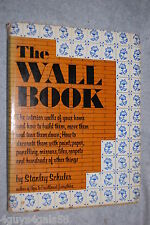 The Wall Book: The Interior Walls of Your Home, How to Build Them and Move Them