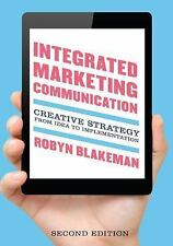Integrated Marketing Communication: Creative Strategy from Idea to Implementatio
